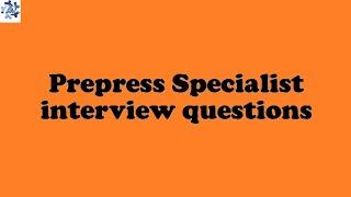 Prepress Specialist interview questions