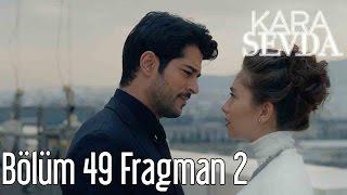 Kara Sevda 49. Bölüm 2. Fragman
