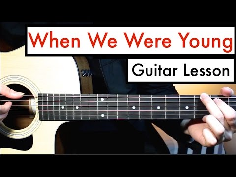 When We Were Young - Adele | Guitar Lesson (Tutorial) Chords