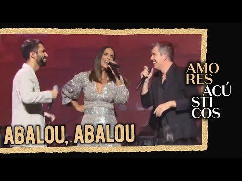 Silva Ivete Sangalo e Jota Quest - Abalou Abalou Ao Vivo - Amores Acústicos - 2019