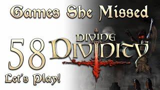 DIVINE DIVINITY #58 - Games She Missed - Let