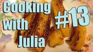 Готовим жаренные бананы/ Cooking with Julia #13