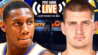 New York Knicks vs. Denver Nuggets Post Game Show: Highlights, Analysis & Caller Reactions