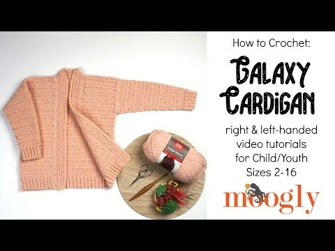 How to Crochet: Galaxy Cardigan (Right Handed)