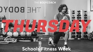 Schools Fitness Week | Thurs 15th March | The Body Coach