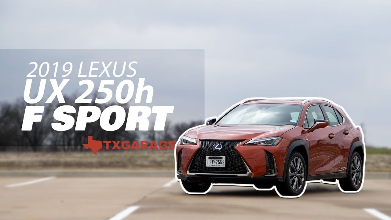 2019 lexus ux 250h f sport review time to experience amazing