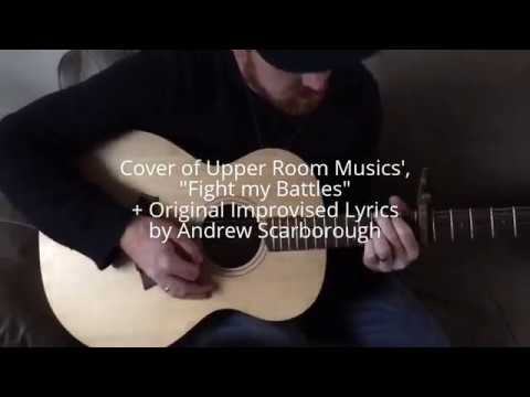 This is How I Fight My Battles Cover (Upper Room Music) + Improvised / Spontaneous Pieces
