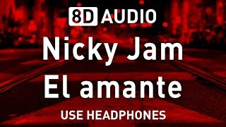 Nicky Jam El amante 8D AUDIO.mp3