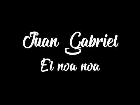 JUAN GABRIEL NOA NOA LETRA LYRIC oficial