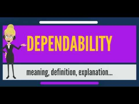 What is DEPENDABILITY? What does DEPENDABILITY mean? DEPENDABILITY meaning, definition & explanation