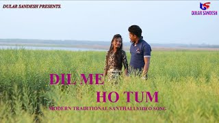 dil-me-ho-tum-new-modern-traditional-santhali-