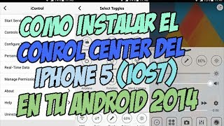 Como instalar el Control Center del iphone 5s en tu ANDROID 2014