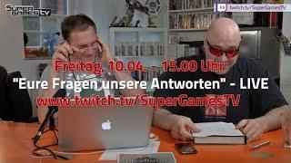 LIVE - Freitag, 10.04. - 15 Uhr Eure Fragen unsere Antworten - Live auf Twitch