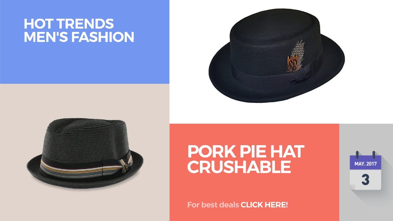 Pork Pie Hat Crushable Hot Trends Men s Fashion - YouTube afe5fe98ad13