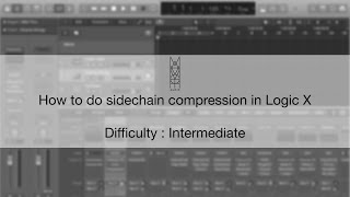TIPS & TRICKS: How to do Sidechain Compression in Logic X