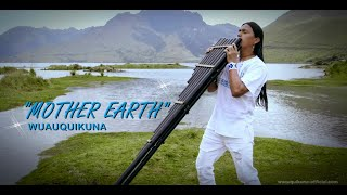 MOTHER EARTH Wuauquikuna (Official Music Video)