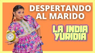 Despertando al Marido -- La india Yuridia