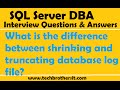 SQL Server | What is the difference between shrinking and truncating database log file