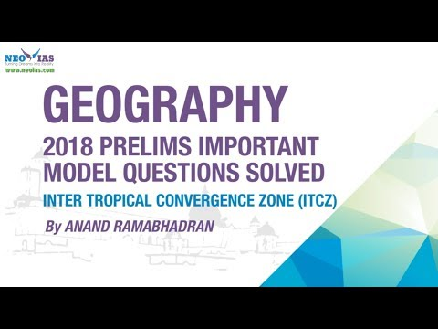INTER TROPICAL CONVERGENCE ZONE (ITCZ)   2018 PRELIMS IMPORTANT MODEL QUESTION SOLVED   NEO IAS