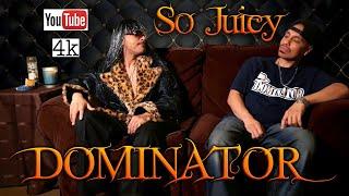 OG Dominator - So Juicy