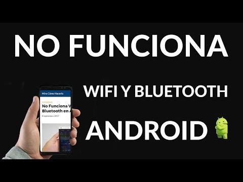 No Funciona WiFi ni Bluetooth en Android