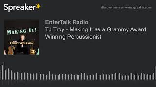 TJ Troy - Making It as a Grammy Award Winning Percussionist