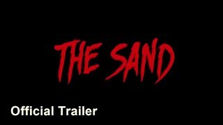 The Sand 2015 Official Trailer