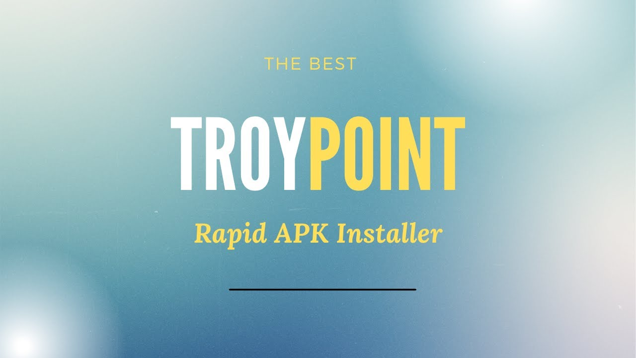 Download How to Install - Troypoint Rapid APK Installer