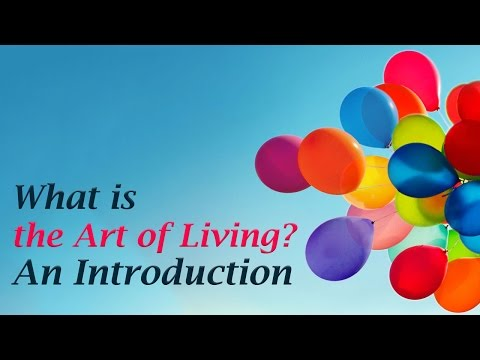 What is the Art of Living? An Introduction