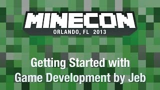 Getting Started with Game Development by Jeb - MINECON 2013 Panel