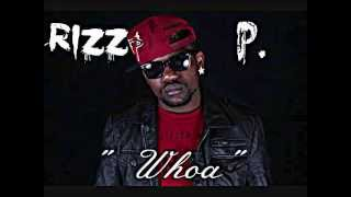Rizz P. - Whoa ft. Two Tuff Town