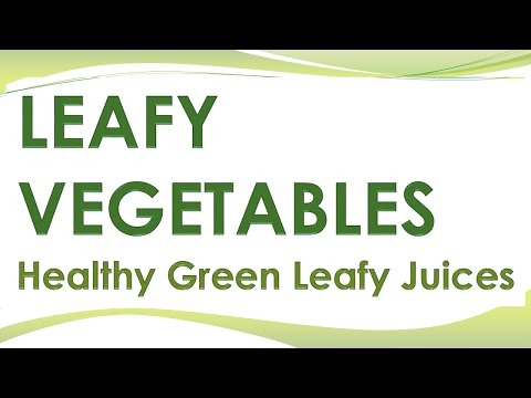 Amazing Health Benefits of Leafy Vegetables Juices -  Green leafy vegetables Juices