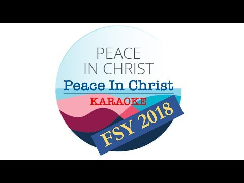 2018 FSY | Peace In Christ | Karaoke