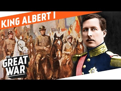 The First Soldier of Belgium  - King Albert I I WHO DID WHAT IN WW1?