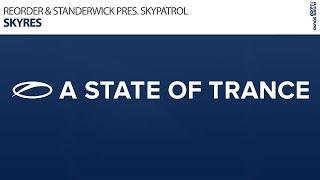ReOrder & Standerwick presents SkyPatrol - Skyres (Original Mix)