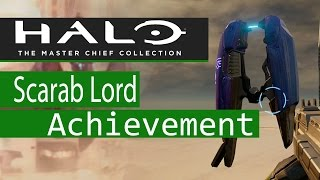 Halo Master Chief Collection: Halo 2 Anniversary: Scarab Lord Achievement Guide