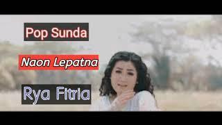 Download lagu Naon Lepatna Rya Fitria MP3