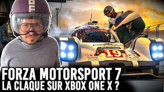 FORZA MOTORSPORT 7 : LA CLAQUE SUR XBOX ONE X ? Je vous en parle...