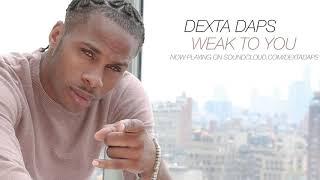 Weak To You - Dexta Daps (Jan. 2018) thumbnail