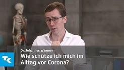 Wie kann ich mich im Alltag vor dem Coronavirus schützen? | Dr. Johannes Wimmer