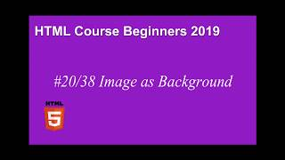 20 of 38 Image as background - HTML Tutorial For Beginners { 2019 }