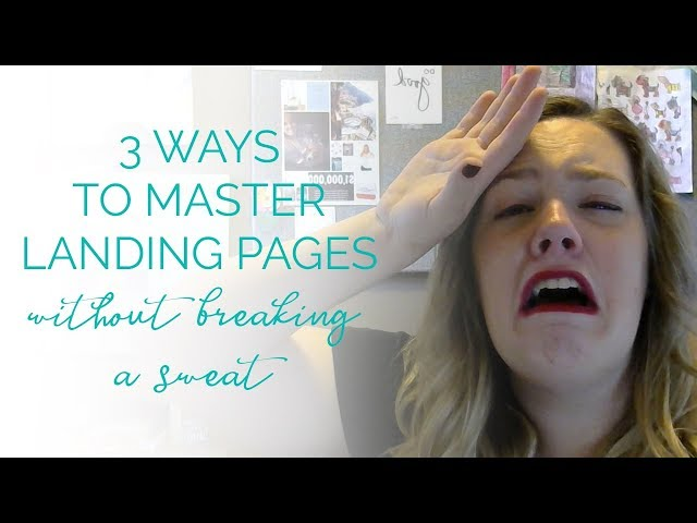 3 Ways to Master Landing Pages without Breaking a Sweat