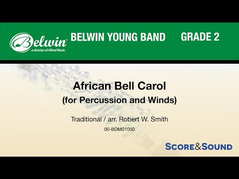 African Bell Carol for Percussion and Winds, arr Robert W Smith  Score & Sound