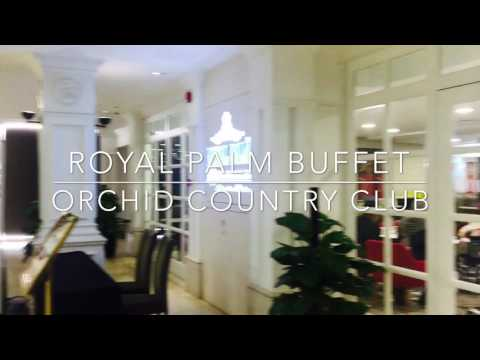 ROYAL PALM BUFFET DINNER @ ORCHID COUNTRY CLUB