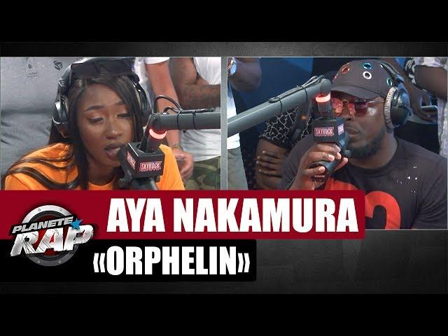 [EXCLU] Aya Nakamura Orphelin feat. KeBlack #PlanèteRap