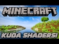 KUDA SHADERS MOD - How to/Tutorial and Showcase - for Minecraft 1.11.2 & Optifine