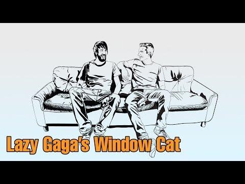Lazy Gaga's Window Cat - WOTO Podcast S02E01