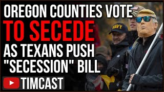 Oregon Counties Officially Voted To SECEDE Over Failed Democrat Policies, Texans Push Secession Bill