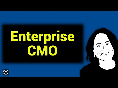 The Enterprise CMO: Chief Marketing Officer Guidance With Diana O'Brien - Deloitte (CXOTalk #284)