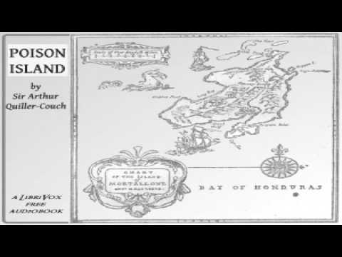 Poison Island | Sir Arthur Thomas Quiller-Couch | Action & Adventure Fiction | Audiobook Full | 3/5